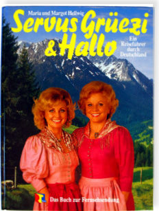 Margot und Maria Hellwig - RTL-tv-BUCH Servus,Gruezi und Hallo