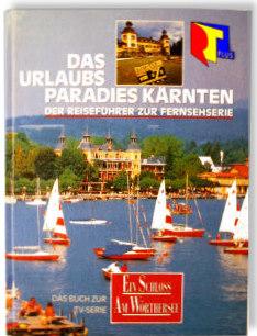 RTL-TV-Buch Urlaubsparadies Kaernten mit Schloss am Woerthersee